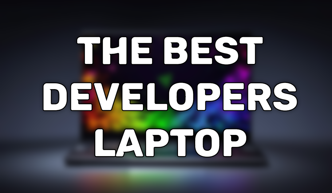 The Best Laptop For Developers