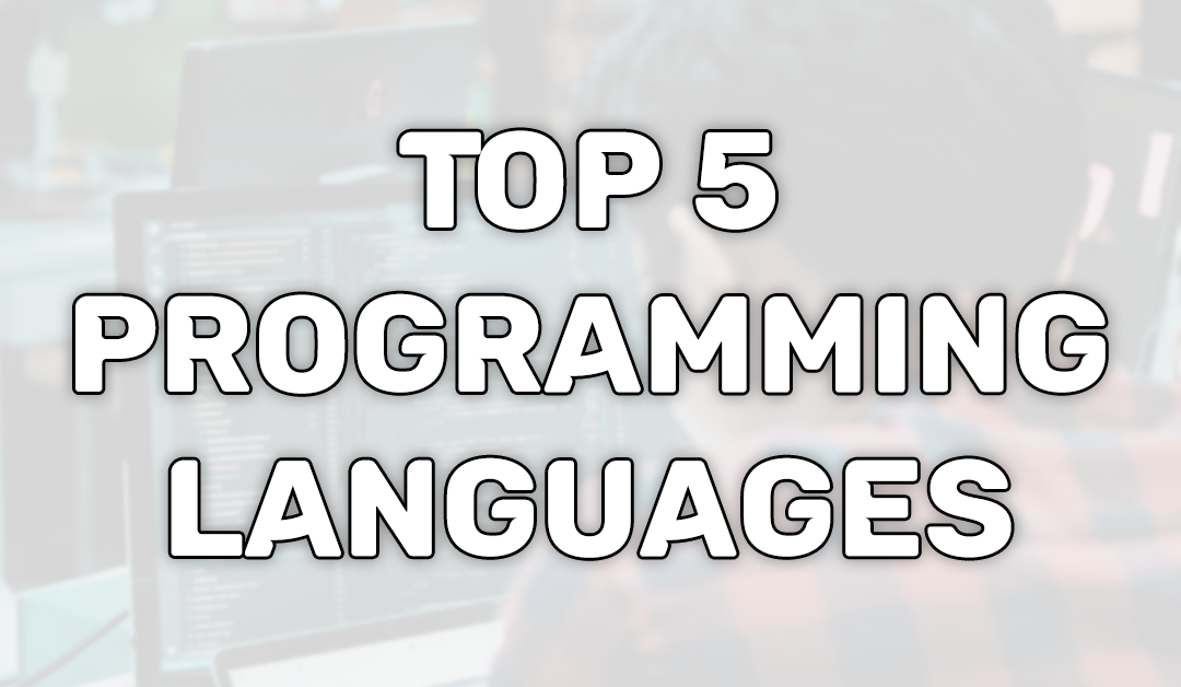 Top 5 Programming Languages You Should Learn