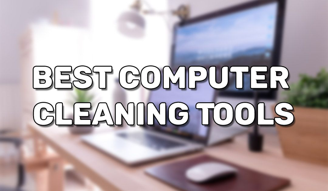 Best Computer Detailing Tools