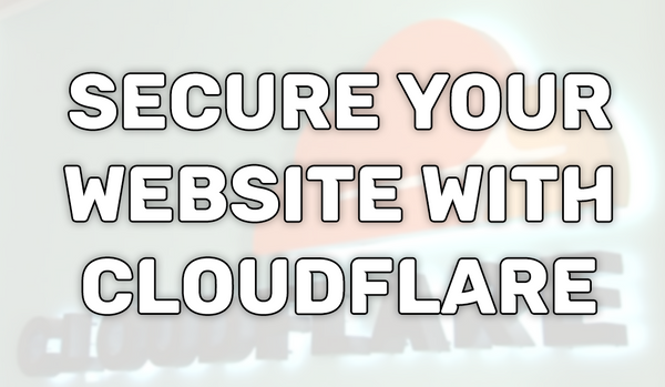 How To Secure Your Website With Cloudflare