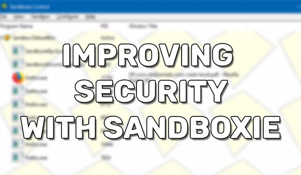 Improving Security With Sandboxie