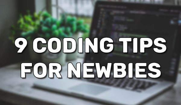 9 Tips For New Coders